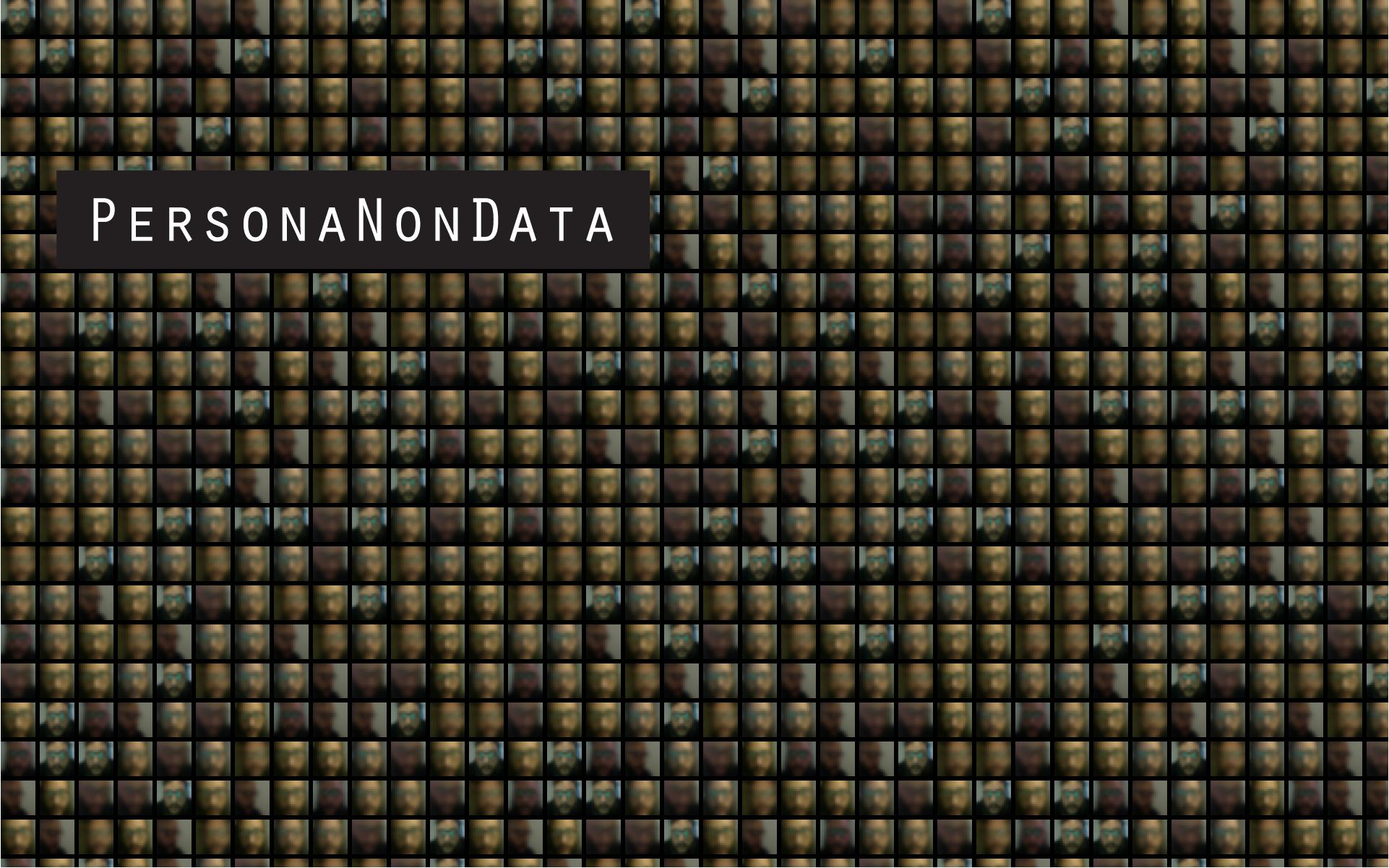 Persona Non Data, faces