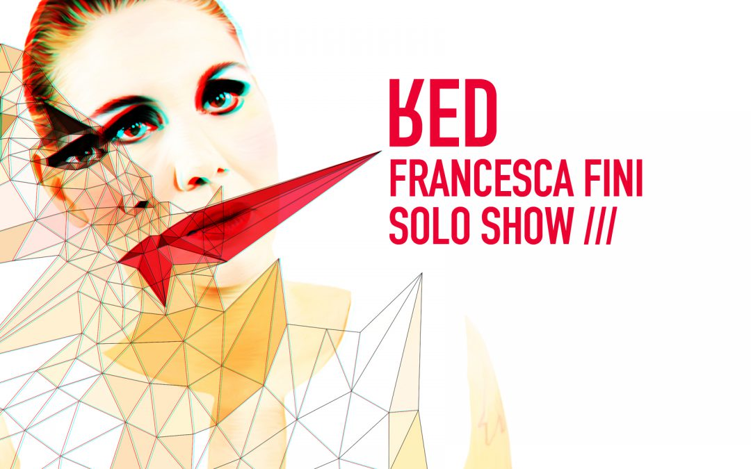 RED – FRANCESCA FINI /// SOLO SHOW at HER headquarters